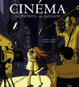 Le cinéma - des métiers, une passion