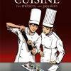 La cuisine - des métiers, une passion